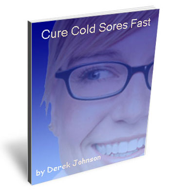 Cure Cold Sores Fast by Derek Johnson